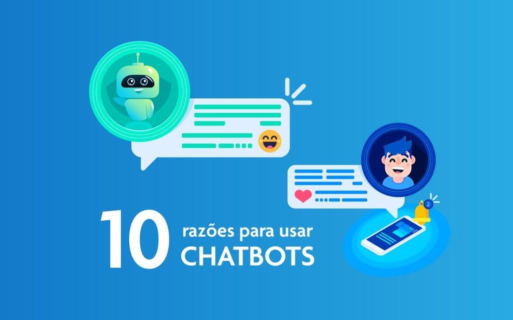 Chatbots - 10 razões para usar chatbots na sua estratégia de marketing e vendas
